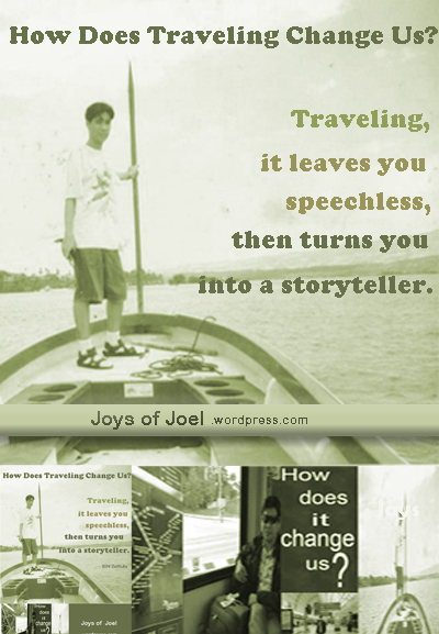 how does traveling change us, writings about travels and its teachings by joys of joel, lessons from travels