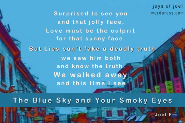 The Blue Sky and Your Smoky Eyes, joys of joel poems, poetry, love and lies