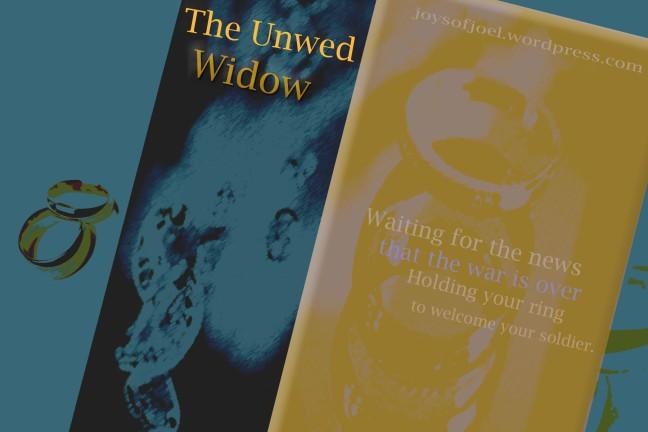love in times of war, the unwed widow, joys of joel poems, weddings, waiting bride, war is stupid
