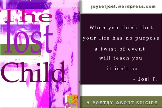 the lost child, poem about suicide, joys of joel poems, purpose, world suicide prevention day
