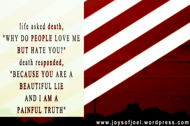 a beautiful lie, joys of joel musings on life and death, truth and lies