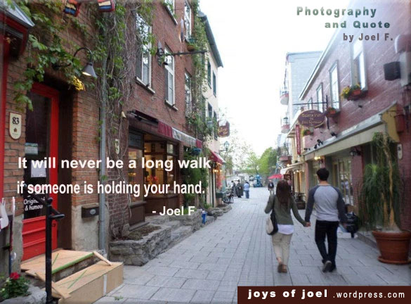 It will never be a long walk if someone is holding your hand, joys of joel poem, faith