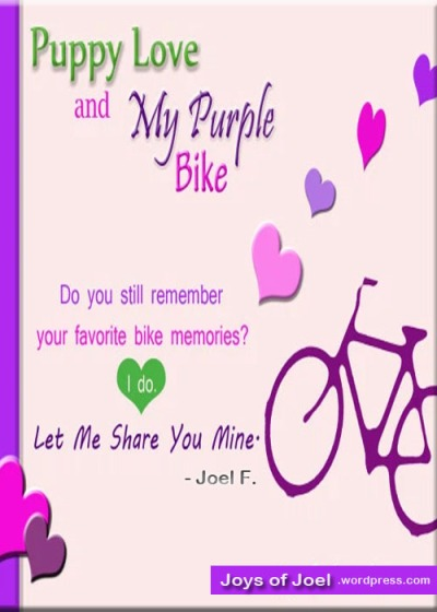joys of joel poems, poem about childhood, puupy love, favorite bike memories