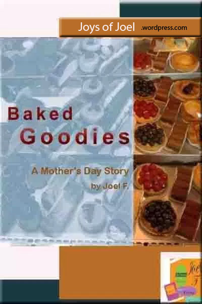 mothers day story, joys of joel creative story, baked goodies, for mothers day