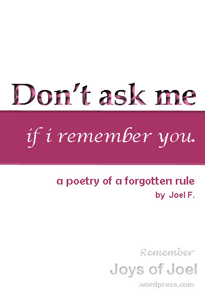 Don't Ask Me If I Remember You, a poem about love and betrayal, joys of joel rhyming poems