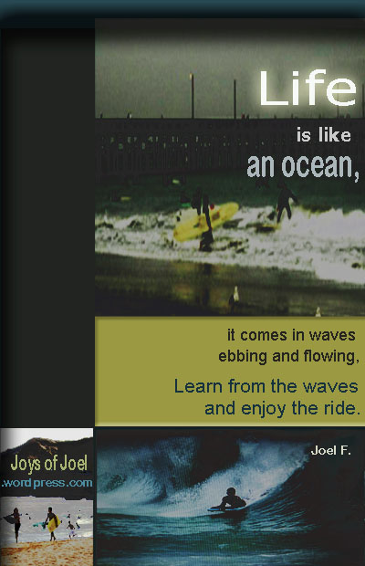 life is like an ocean, joys of joel beautiful life poems, inspiring life quotes, how do you surf the waves